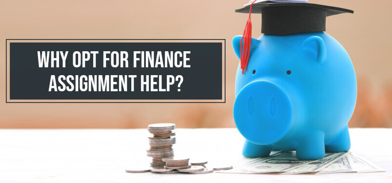 Why Opt for Finance Assignment Help?