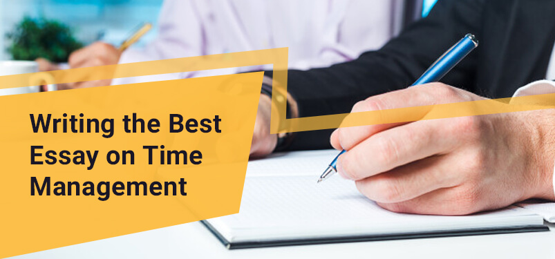 Writing the Best Essay on Time Management